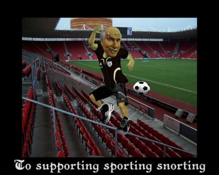 To supporting sporting snorting